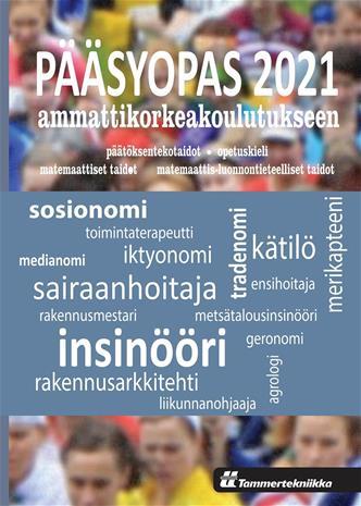 Pääsyopas 2021 ammattikorkeakouluun (Tammertekniikka), kirja