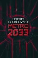 Metro 2033 - The novels that inspired the bestselling games (Dmitry Glukhovsky), kirja