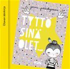 Tyttö, sinä olet... (3CD) (Jenni Pääskysaari), kirja 9789511297215