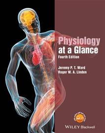 Physiology at a Glance (Jeremy P. T. Ward Roger W. A. Linden), kirja