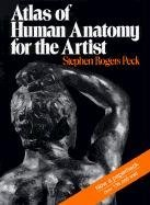Atlas of Human Anatomy for the Artist (Stephen Rogers Peck), kirja