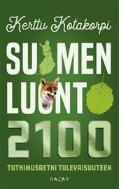 Suomen luonto 2100 : tutkimusretki tulevaisuuteen (Kerttu Kotakorpi), kirja