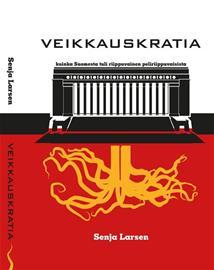 Veikkauskratia : kuinka Suomesta tuli riippuvainen peliriippuvaisista (Senja , kirja