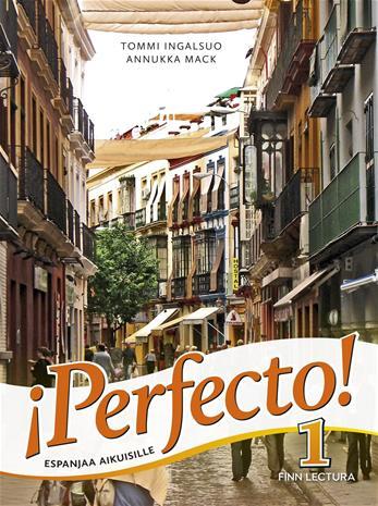 Perfecto! 1 : espanjaa aikuisille (Tommi Ingalsuo Annukka Mack), kirja