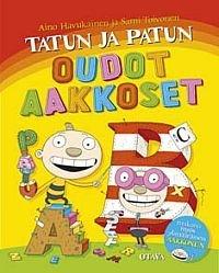 Tatun ja Patun oudot aakkoset (Aino Havukainen Sami Toivonen), kirja