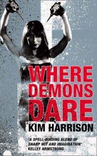 Where Demons Dare (Kim Harrison), kirja