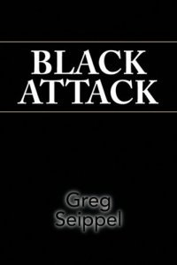 Black Attack (Greg Seippel), kirja