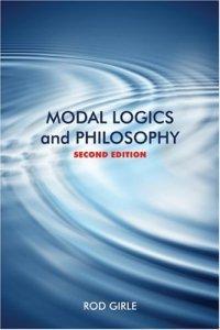 Modal Logics and Philosophy, Second Edition (Rod Girle), kirja