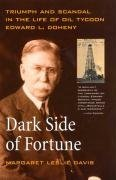 Dark Side of Fortune - Triumph and Scandal in the Life of Oil Tycoon Edward L. Doheny (Margaret Leslie Davis), kirja
