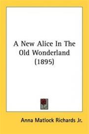 A New Alice in the Old Wonderland (1895) (Richards, Anna Matlock, Jr.), kirja