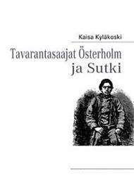 TavarantasaajatÖsterholm ja Sutki (Kaisa Kyläkoski), kirja