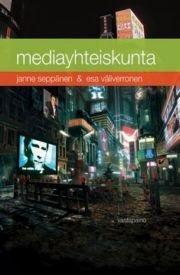 Mediayhteiskunta (Janne Seppänen Esa Väliverronen), kirja