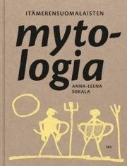 Itämerensuomalaisten mytologia (Siikala Anna-Liisa), kirja