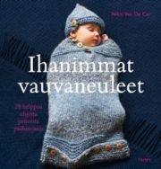 Ihanimmat vauvaneuleet - 28 helppoa ohjetta peitoista päähineisiin (Van de Car Nikki), kirja