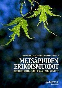 Metsäpuiden erikoismuodot. ( Teijo Nikkanen), kirja