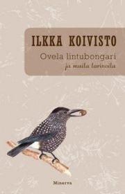 Ovela lintubongari ja muita tarinoita (Koivisto Ilkka), kirja