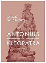 Antonius ja Kleopatra (Adrian Goldsworthy), kirja