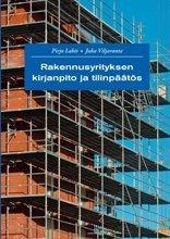 Rakennusyrityksen kirjanpito ja tilinpäätös (Pirjo Lahti Juha Viljaranta ), kirja