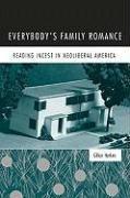 Everybody's Family Romance: Reading Incest in Neoliberal America (Gillian Harkins), kirja