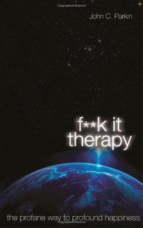 Fuck It Therapy (John C Parkin), kirja