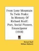 From Lone Mountain to Twin Peaks: In Memory of Richard Realf: Poet, Social Pioneer, Emancipator (1918), kirja